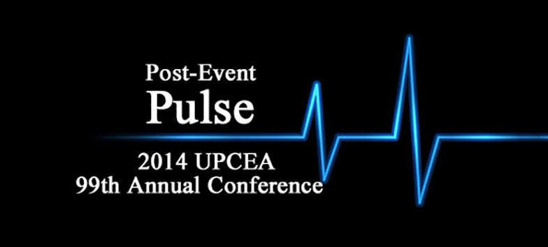 The post event pulse owning the moment at the 2014 upcea 99th annual conference